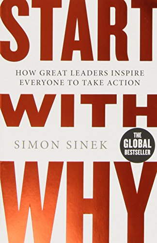 Buchseite und Rezensionen zu 'Start With Why: How Great Leaders Inspire Everyone To Take Action' von Simon Sinek