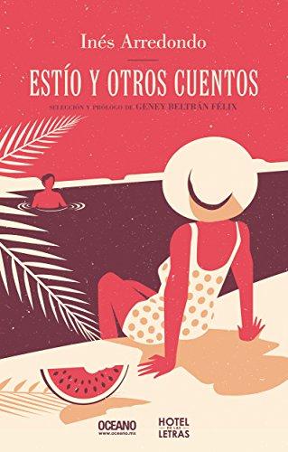 Estío y otros cuentos (Hotel de las letras) por Inés Arredondo