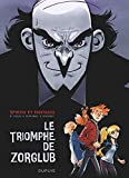 Spirou le triomphe de Zorglub - Le triomphe de Zorglub (French Edition)