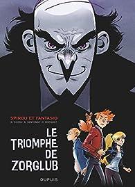 Spirou : Le triomphe de Zorglub par Olivier Bocquet