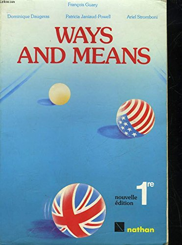 ANGLAIS 1ERE WAYS AND MEANS. Edition 1987