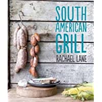 South American Grill by Rachael Lane (2013-05-07)