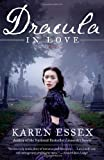 Dracula in Love by Karen Essex (2011-07-05)
