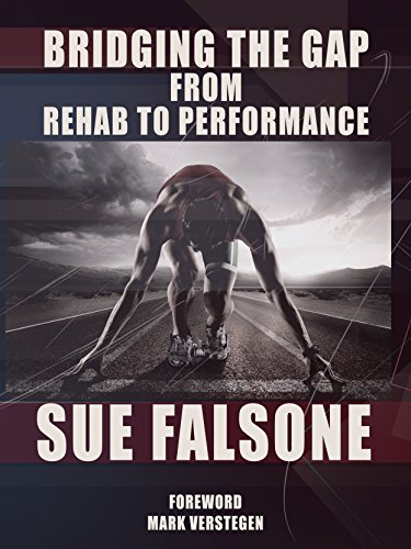 Bridging the Gap from Rehab to Performance (English Edition) de [Falsone, Sue