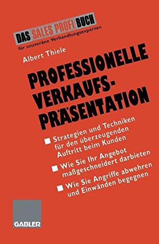 Professionelle Verkaufspräsentation: Strategien und Techniken für den überzeugenden Auftritt beim Kunden
