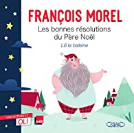 Les bonnes résolutions du Père Noël par François Morel