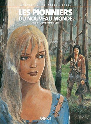 Les Pionniers du nouveau monde - Tome 18: Le Grand Rendez-vous