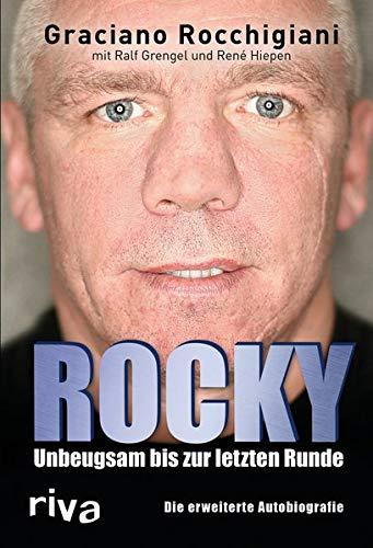Rocky: Unbeugsam bis zur letzten Runde. Die erweiterte Autobiografie