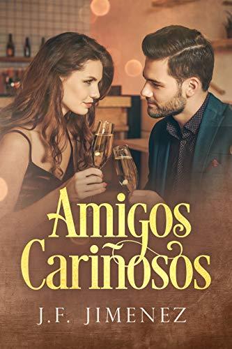 Amigos cariñosos: Fantasía Romántica (Spanish Edition)