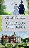 Une saison avec Mr Darcy (Romantique) (French Edition)