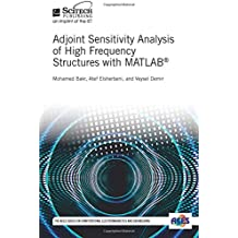 Adjoint Sensitivity Analysis of High Frequency Structures with MATLAB (Electromagnetics and Radar)