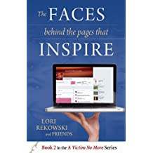 The Faces behind the Pages that Inspire (A Victim No More Book 2)