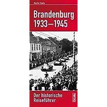 Brandenburg 1933-1945: Der historische Reiseführer