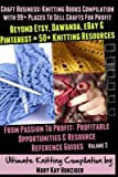 [ Craft Business: Knitting Books Compilation: With 99] Places to Sell Crafts for Profit Beyond Etsy, Dawanda, Ebay & Pinterest + 50+ Kni Hunziger, Mary Kay ( Author ) ] { Paperback } 2013