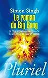 Le roman du big bang par Singh