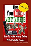 Image de The YouTube Money Machine- How To Make Money Online With YouTube Videos (English Edition)