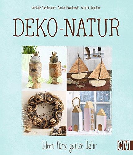 Deko-Natur: Ideen fürs ganze Jahr
