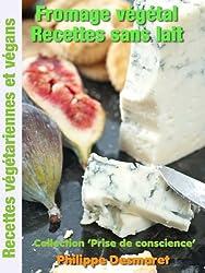 Fromage végétal - Recettes sans lait (Collection 'Prise de conscience' t. 4)