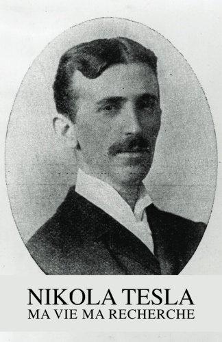 Nikola Tesla: Ma Vie, Ma Recherche