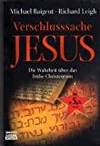 Verschlusssache Jesus: Die Wahrheit über das frühe Christentum by Michael Baigent (2006-04-08) - Michael Baigent;Richard Leigh
