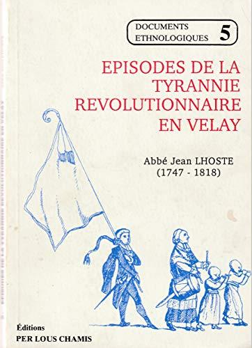 Épisodes de la tyrannie révolutionnaire en Velay (Documents ethnologiques)