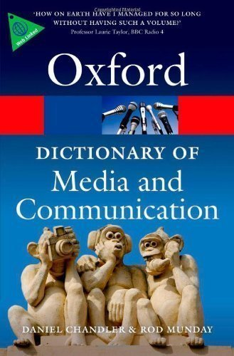 A Dictionary of Media and Communication (Oxford Paperback Reference) by Chandler, Daniel, Munday, Rod published by OUP Oxford (2011)