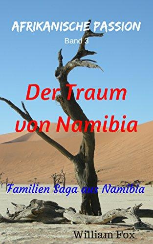 der-traum-von-namibia-familien-saga-aus-namibia-afrikanische-passion-3