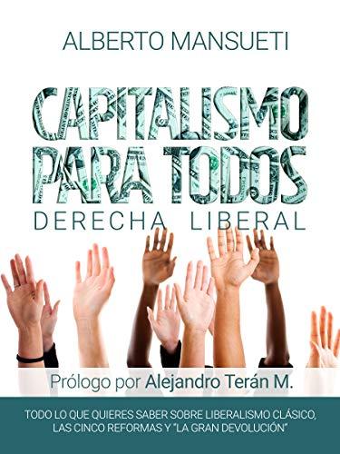 Capitalismo para todos: Derecha liberal (Cinco reformas nº 1 ...