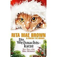 Die Weihnachtskatze: Ein Fall für Mrs. Murphy (Ein Mrs.-Murphy-Krimi 17)