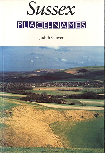 Sussex Place-names: Their Origins and Meanings (Local History) by Judith Glover (25-Sep-1997) Paperback