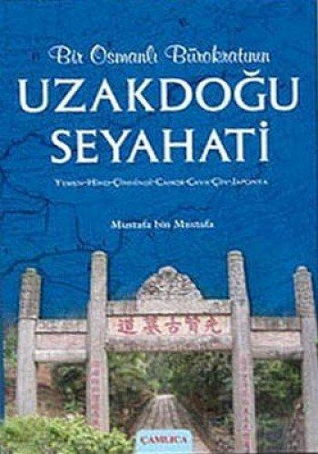 Bir Osmanlı Bürokratının Uzakdoğu Seyahati
