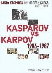 Garry Kasparov on Modern Chess, Part 3: Kasparov V Karpov 1986-1987 by Garry Kasparov (2009-08-18)