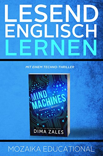 Englisch Lernen : mit einem Techno-Thriller (Learn English for German Speakers - A Techno-Thriller Edition 1)