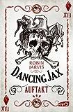 Dancing Jax - Auftakt: Band 1 von Robin Jarvis