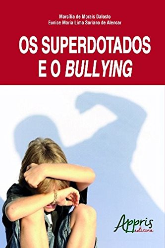 Os superdotados e o bullying (Educação e Pedagogia) (Portuguese Edition) por Marcília Morais de Dalosto