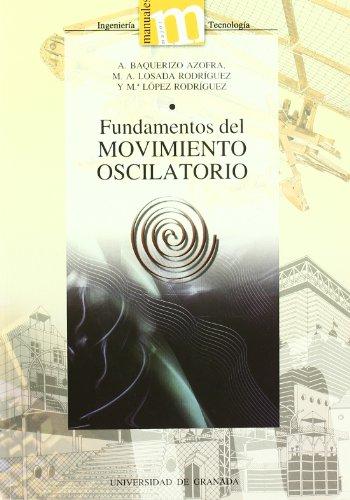Fundamentos del movimiento oscilatorio (Manuales Major/ Ingeniería Electrónica) por A Baquerizo Azofra