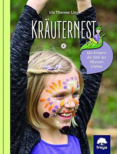 Kräuternest: Mit Kindern die Welt der Pflanzen erleben