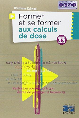 Former et se former aux calculs de dose: UE 4.4