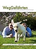 WegGefährten: Über 70 Geschichten von Mensch und Hund, die bewegen