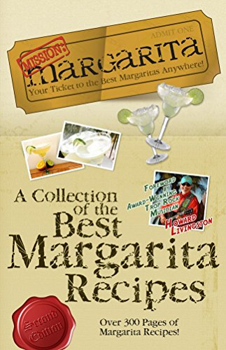 Mission: Margarita: A Collection of the Best Margarita Recipes (English Edition)
