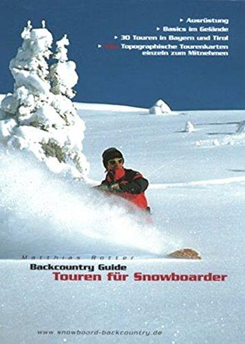 Backcountry Guide - Touren für Snowboarder: Ausrüstung, Basics im Gelände, 30 Touren in Bayern und Tirol. Topographische Karten einzeln zum Mitnehmen -