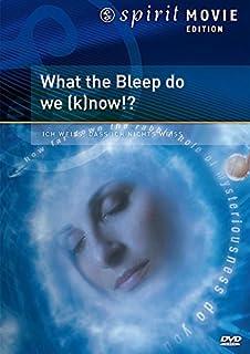 Bleep - What the Bleep do we know!? - Spirit Movie Edition