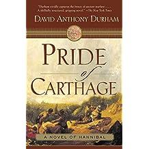 Pride of Carthage by David Anthony Durham (2006-01-03)
