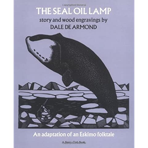 The Seal Oil Lamp - An Adaptation of an Eskimo Folktale by Dale De Armond (1996-12-01)