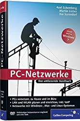 PC-Netzwerke: LAN und WLAN einrichten. Mit VoIP (Voice over IP), Asterisk und Skype, openSUSE, Knoppix, FLI4L. Aktuell zu Windows Vista und Windows 7, Mac mit PCs vernetzen (Galileo Computing)