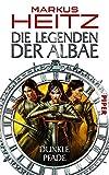 Die Legenden der Albae, Band 3: Dunkle Pfade - Markus Heitz