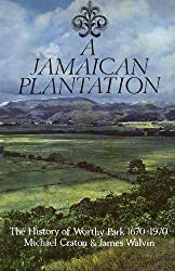 A Jamaican Plantation: The History of Worthy Park 1670-1970