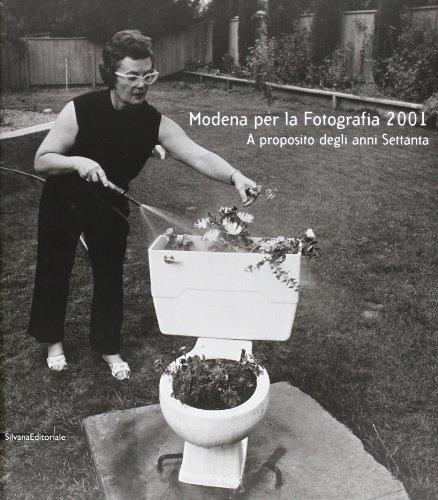 Modena per la fotografia 2001. A proposito degli anni Settanta