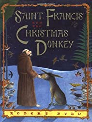 Saint Francis and the Christmas Donkey by Robert Byrd (2000-09-25)