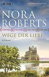 Wege der Liebe: Roman (O'Dwyer-Trilogie 3)